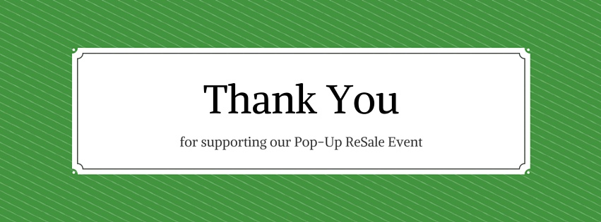 Thank You For Supporting The Pop Up ReSale Event